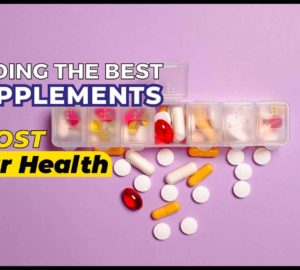 Finding the Best Supplements to Boost Your Health