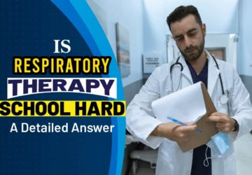Is Respiratory Therapy School Hard