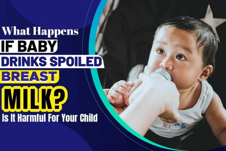 What Happens If Baby Drinks Spoiled Breast Milk