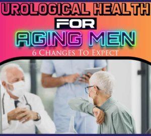 Urological Health For Aging Men