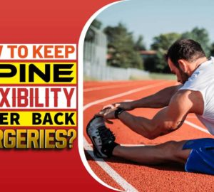 How To Keep Spine Flexibility After Back Surgeries